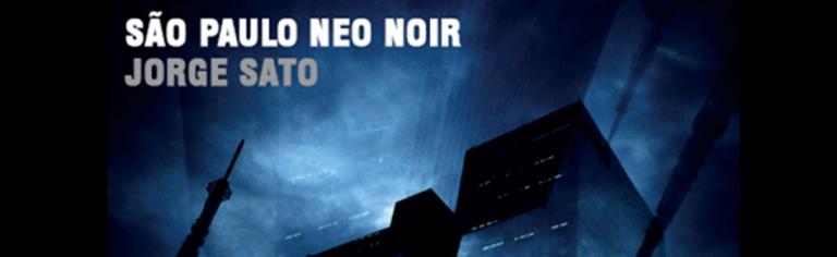 Exposição: São Paulo Neo Noir, de Jorge Sato