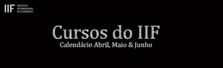 Calendário do IIF: Abril, Maio & Junho