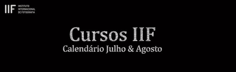 Calendário do IIF: Julho & Agosto