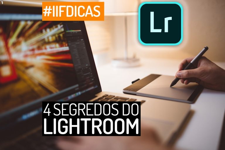 4 dicas secretas do Lightroom